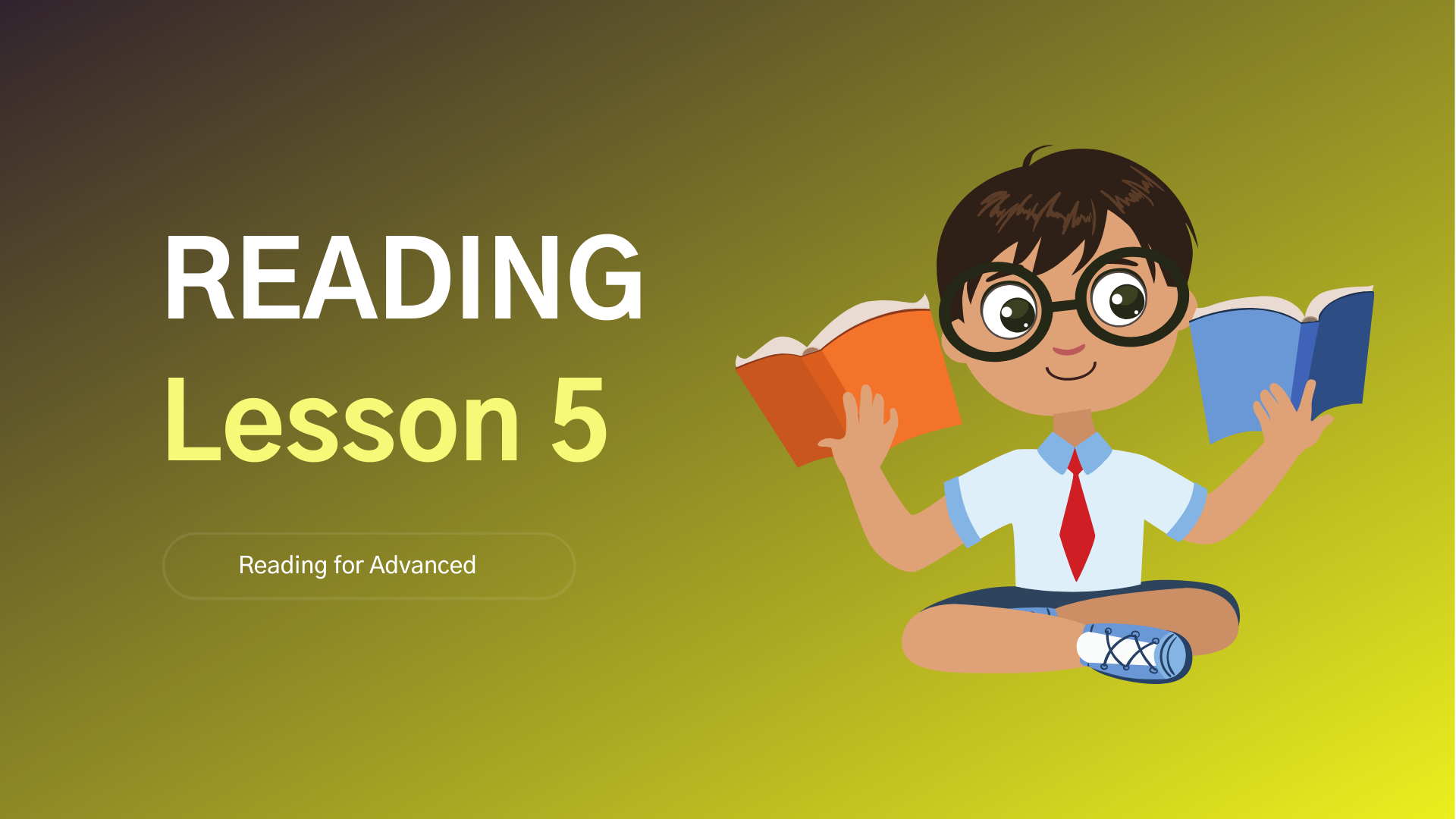 Lesson 5 - Reading for Advanced