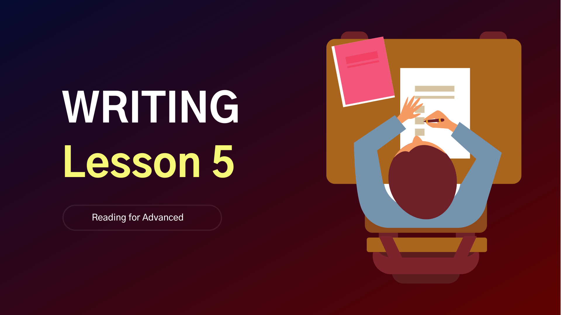 Lesson 5 - Writing for Advanced
